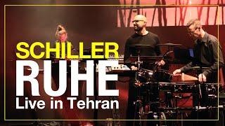 """SCHILLER: """"Ruhe"""" // Live in Tehran"""
