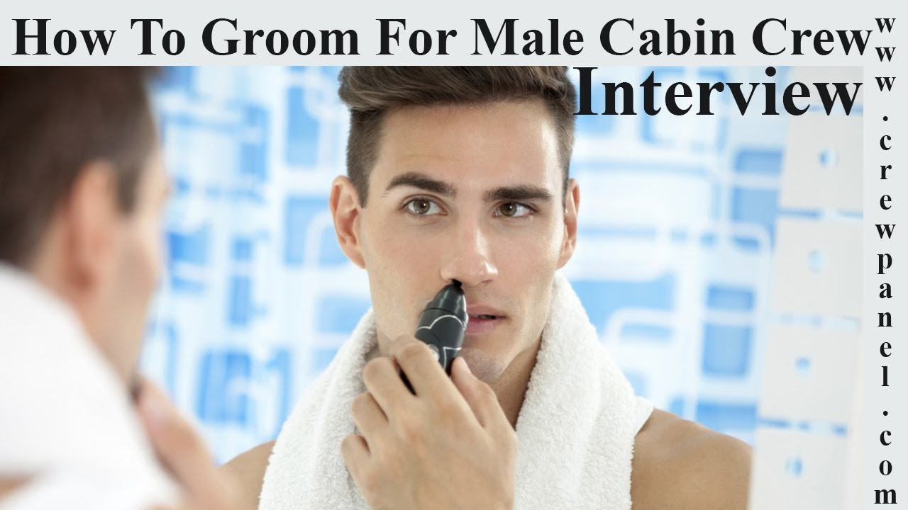 how to groom for cabin crew interview   how to groom for male flight attendant interview