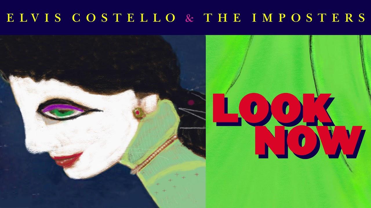 Resultado de imagen para Look Now, Elvis Costello & The Imposters