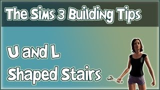 The Sims 3 Building Tips - U And L Shaped Stairs