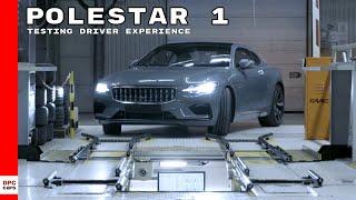 Polestar 1 Testing Driver Experience