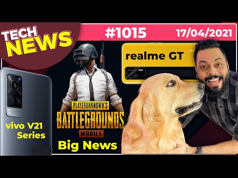 PUBG India Big News, realme GT India Launch, realme Q3 Back Design, vivo V21 Series Coming-#TTN1015