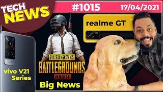 PUBG India Big News, realme GT India Launch, realme Q3 Back Design, vivo V21 Series Coming-#TTN1015