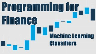 Creating our Machine Learning Classifiers - Python for Finance 16