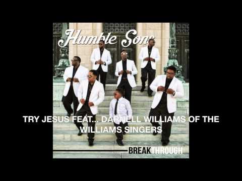 2016 HUMBLE SONS TRY JESUS FEAT    DARNELL WILLIAMS OF THE WILLIAM SINGERS