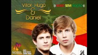 Bobo sem Nocao -  Vitor Hugo e Daniel - Sertanejo