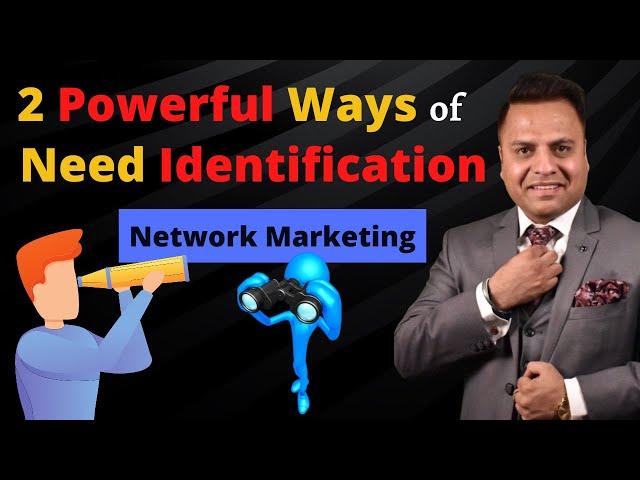 2 Powerful Ways of Need Identification in Network Marketing | Jatin Arora |