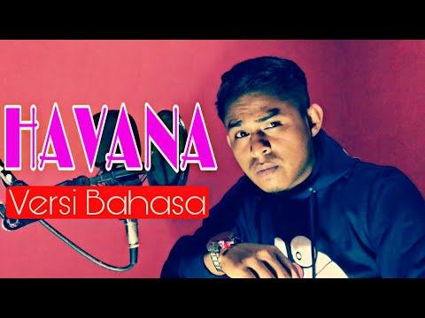 Havana - Camilla Cabello ( Versi Bahasa Indonesia ) By Ilham Khan