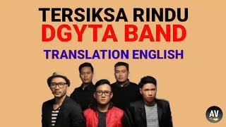 Gambar cover Tersiksa Rindu - Dgyta Band (Lyrics and Translation English)