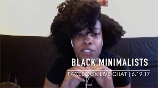 BLACK MINIMALISTS | Facebook Live Chat | 6.19.17 | Black In America