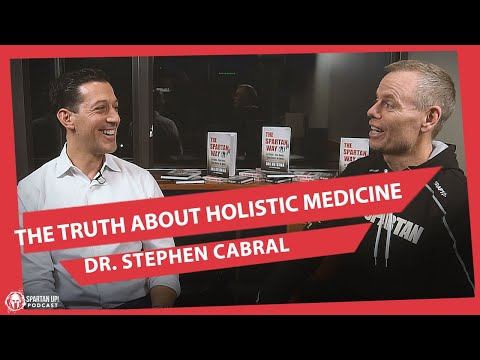 243: Dr. Stephen Cabral // The Truth About Holistic Medicine