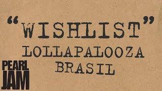 Wishlist (Audio) - Live at Lollapalooza Brasil 2013 - Pearl Jam Bootlegs YouTube Videos