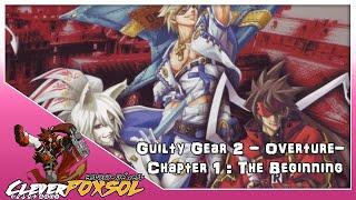 Guilty Gear 2: - Overture- Chapter 1: The Beginning (Walkthrough)