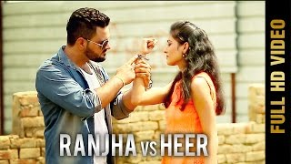 RANJHA VS HEER (Full Video) || RISHI KANDA || New Punjabi Songs 2017