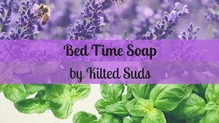 Bed Time Cold Processed Soap | Layered Soap | Kilted Suds Soaps