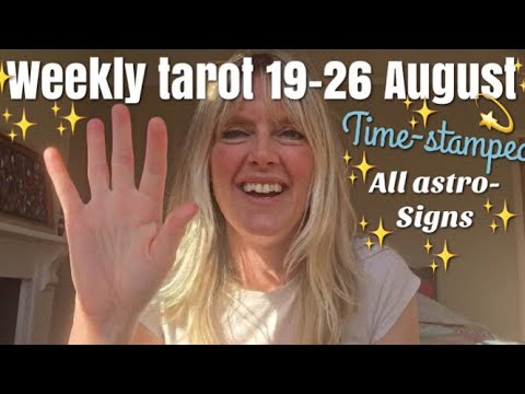Weekly tarot reading August 19 -26, 2017 Time-Stamped each Zodiac Sign! New Moon Eclipse!!