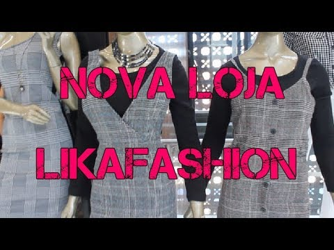 62c9d36b5 NOVA LOJA LIKAFASHION - SHOPPING VAUTIER PREMIUM! - YouTube