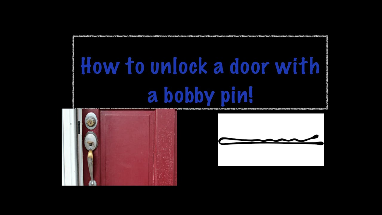 HOW TO UNLOCK A DOOR WITH A BOBBY PIN