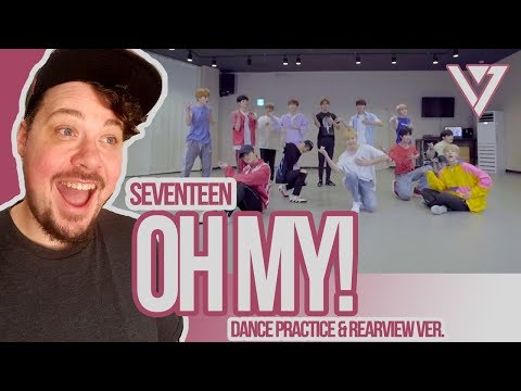 Mikey Reacts to SEVENTEEN 'Oh My!' Dance Practice & Rearview Ver.