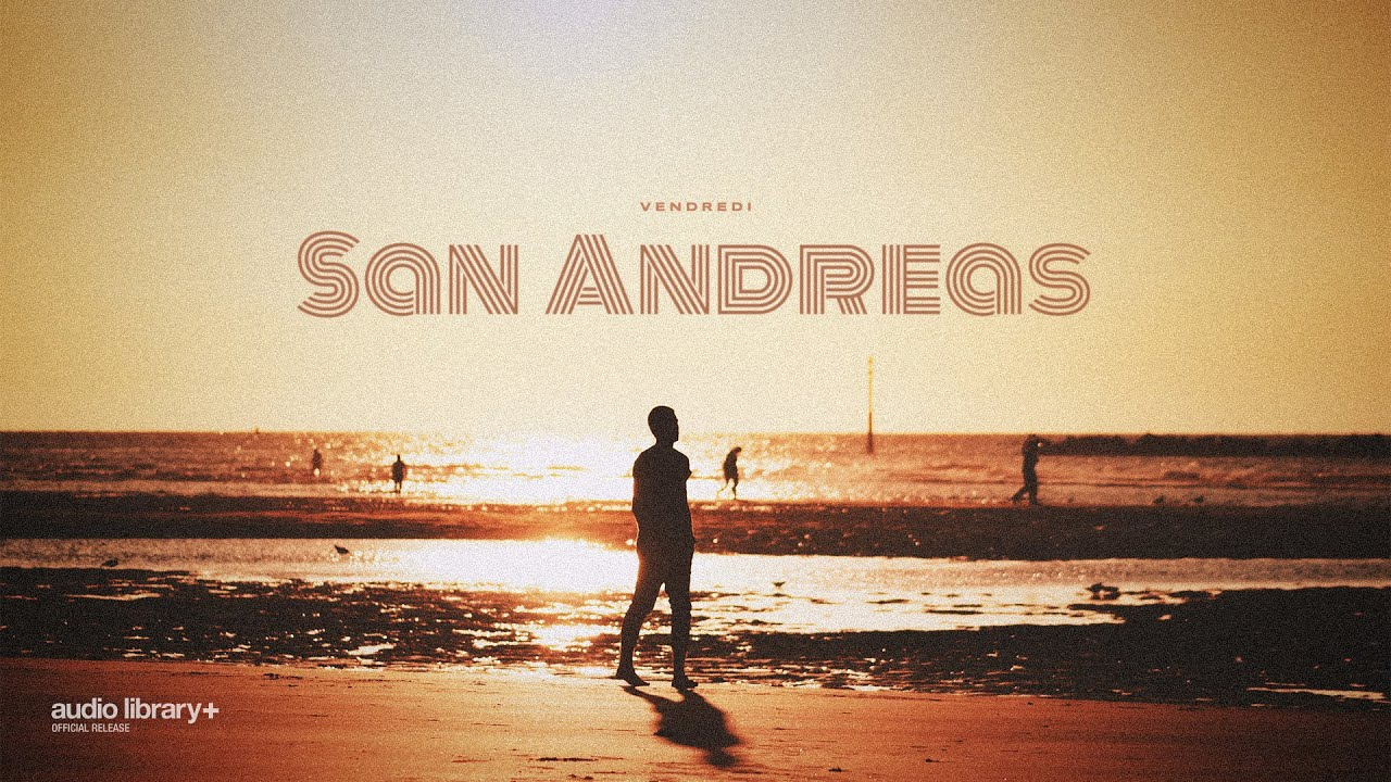 San Andreas - Vendredi [Audio Library Release] · Free Copyright-safe Music