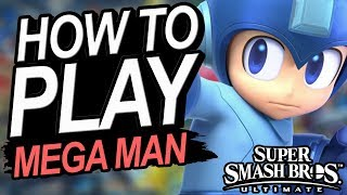 How To Play MEGA MAN - A Starter's Guide | Super Smash Bros. Ultimate