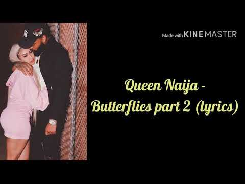 Queen Naija – Butterflies Part 2 (lyrics)