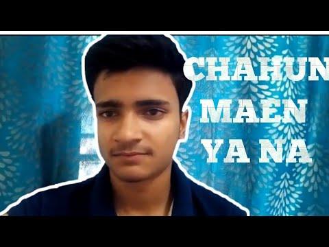 chahun-main-yaa-naa-status-|-sing-by-manish