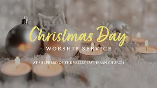 Christmas Day Worship Service - December 25, 2020