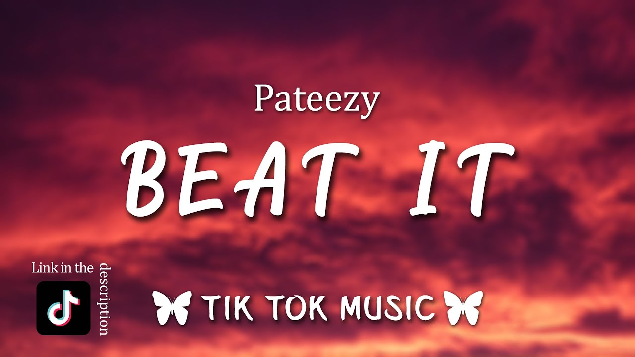"""Download Pateezy - Beat It """"Now Stop and Let your Homeboy hit it"""" [Tiktok song] {prettyyd0ll.niya}"""