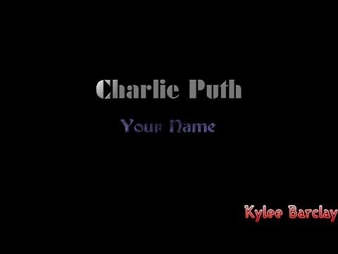 Charlie Puth - Your Name Song Lyrics