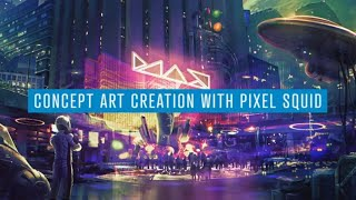 Creating Concept Art with Pixel Squid and Adobe Photoshop - Future Cyberpunk City