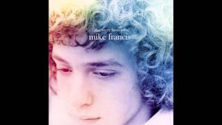 Mike Francis ・ Friends
