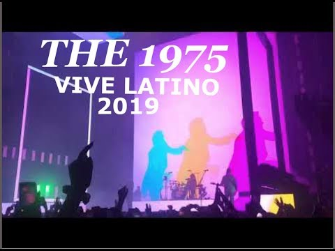 THE 1975 - Love It If We Made It, LIVE (VIVE LATINO 2019, Mexico) By Eduardo Del Valle