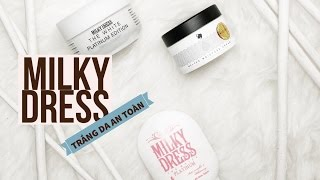 Men's Beauty Tips | Làm trắng da an toàn cùng Milky Dress