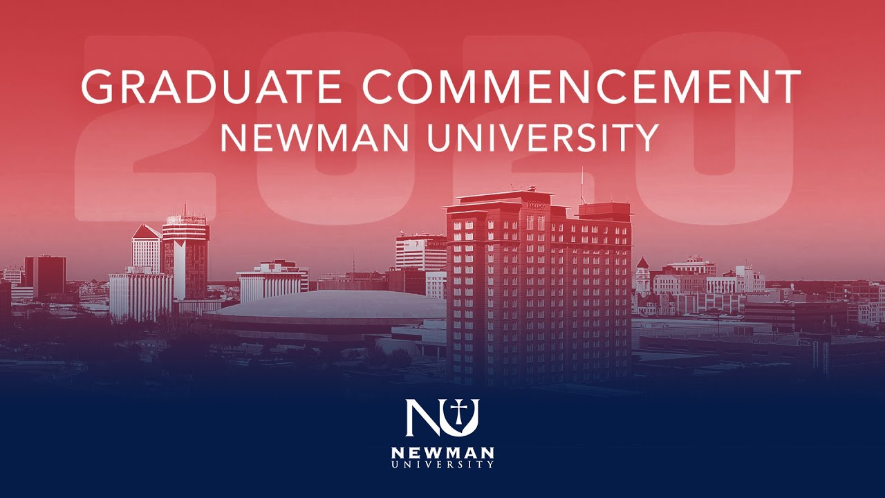 Newman University 2020 Christmas Concert 2020 Newman University Spring Commencement Ceremony   YouTube