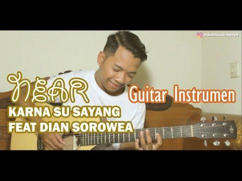 NEAR - KARNA SU SAYANG feat DIAN SOROWEA (Guitar Instrumen)