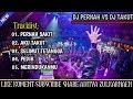 DJ PERNAH SAKIT BREAKBEAT VS DJ AKU TAKUT NONSTOP  FULL BASS  | REMIX 2019