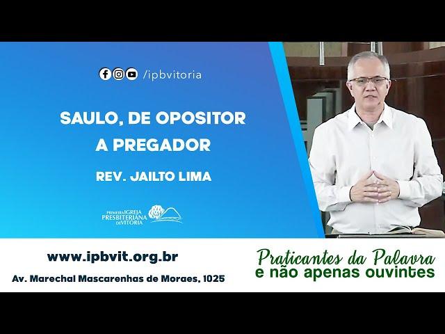 Estudo Bíblico - Rev. Jailto Lima - Atos 9.1-19