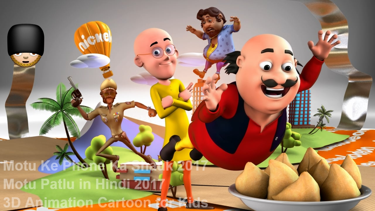motu ke phone ka shauk 2017 motu patlu in hindi 2017 3d