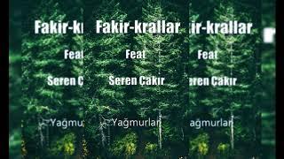 Fakir-krallar  Feat  Seren   akir - Yagmurlar- Resimi