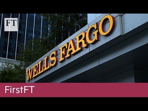 Wells Fargo bank chief forfeits $40m, UN warns of famine in Nigeria | FirstFT