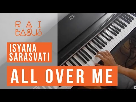 All Over Me - Isyana Sarasvati Piano Cover