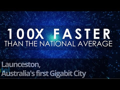 Launceston, Australia's first Gigabit City