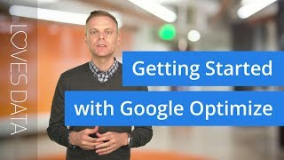 Google Optimize Tutorial: How to Get Started Quickly