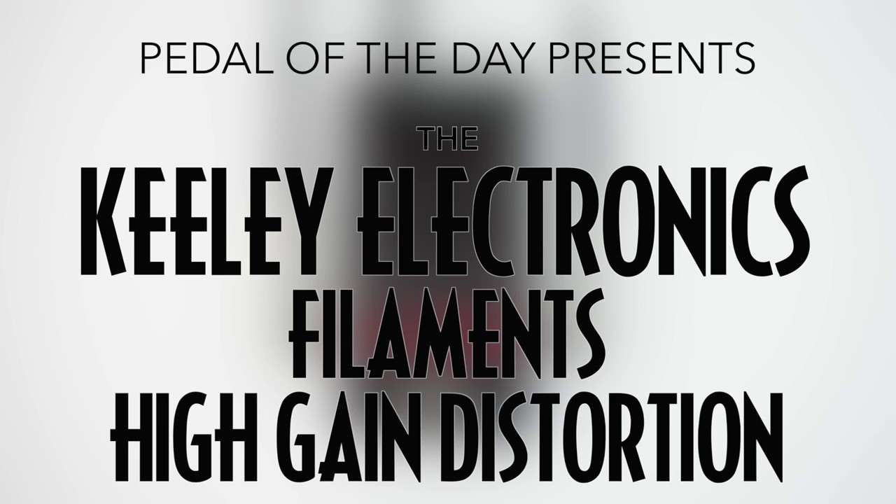 keeley electronics filaments high gain distortion effects pedal demo video youtube. Black Bedroom Furniture Sets. Home Design Ideas