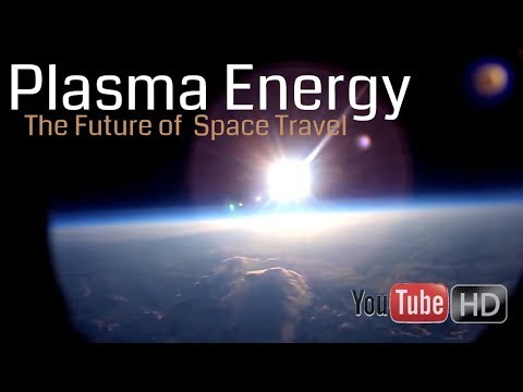 HD Plasma Energy  🔥 The Future of Space Travel 🔥 Science Documentary HD
