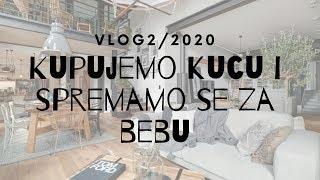 PRESJEK TJEDNA/ KUPUJEMO KUCU I SPREMAMO STVARI ZA BEBU / VLOG.2/2020