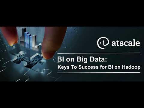 BI on Big Data, Keys to Success for BI on Hadoop