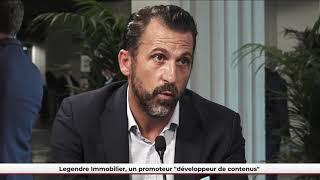 """FPU 21/06/2021 - Legendre Immobilier, un promoteur """"développeur de contenus"""""""
