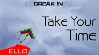 BREAK IN - Take Your Time